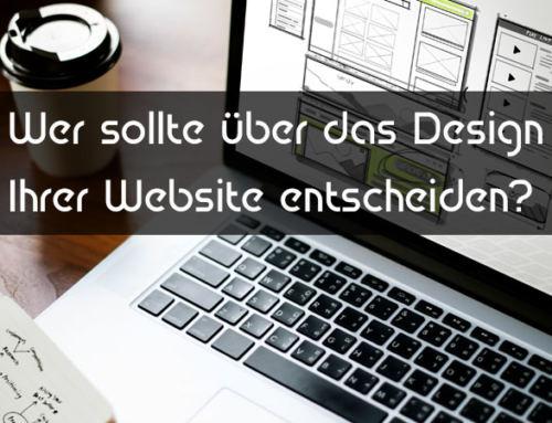 Wer sollte über das Design Ihrer Website entscheiden?