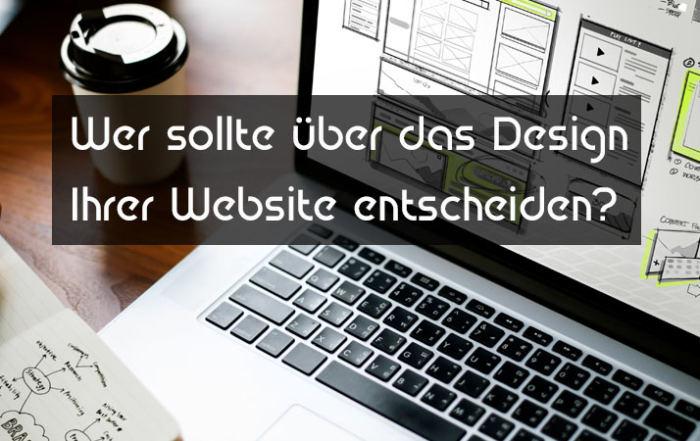 Wer sollte über das Design Ihrer Website entscheiden